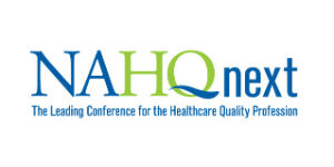 NAHQ Next: The Leading Conference for the Healthcare Quality Profession